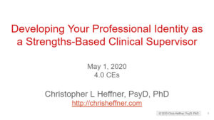 Developing Your Professional Identity as a Strengths-Based Clinical Supervisor