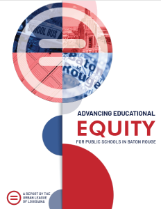Baton Rouge Education Equity report finds great disparities in student outcomes and access in public education