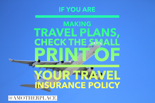 check the small print of your insurance policy.