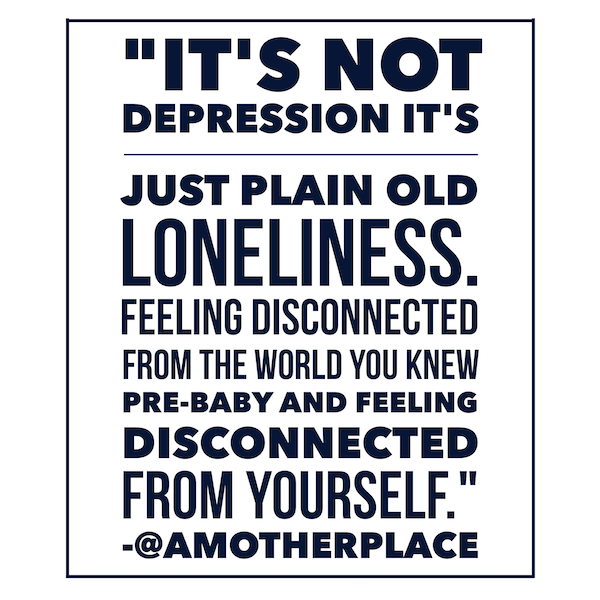 it's not depression it's just plain old loneliness