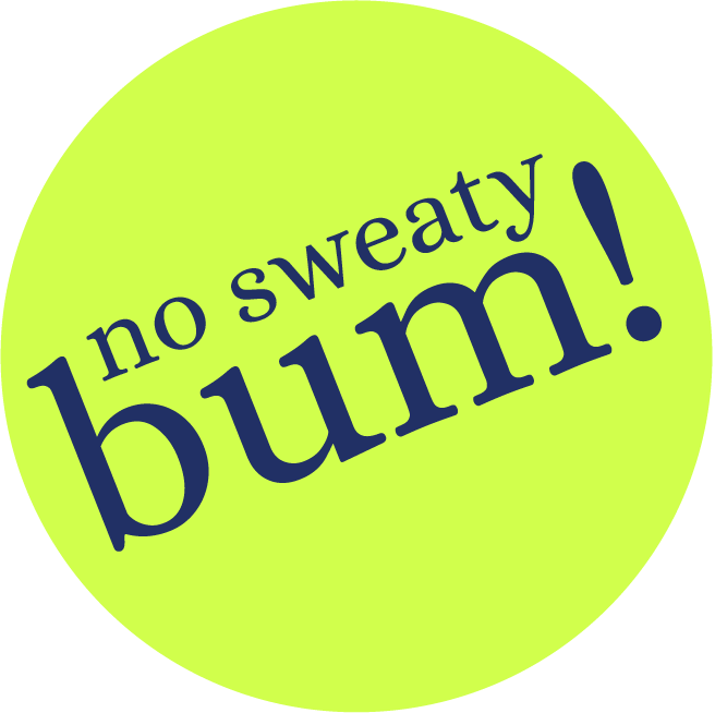 no sweaty bum