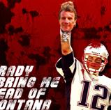 Tom Brady will Bring Me the Head of Joe Montana