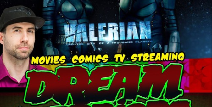 It's Valerian – Dream Warriors 62 – Movies Comics TV Streaming