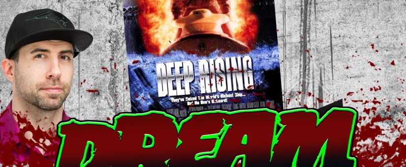 DEEP RISING – Day 21 of the 31 Days of Dread – Dream Warriors Podcast