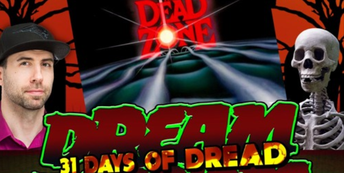 Dream Warriors – 31 Days of Dread – Day 27 – Dead Zone