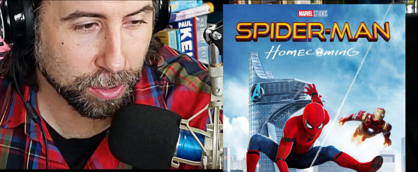 #208 SPIDER-MAN HOMECOMING IS NOT A SPIDER-MAN FLICK