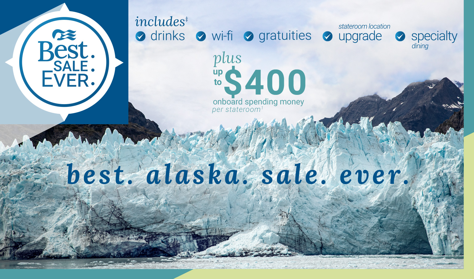 Alaska is even better with the Princess' Best. Sale. Ever