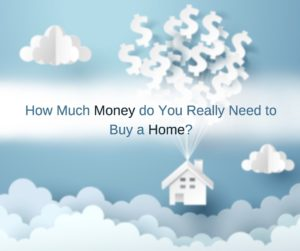How Much Money Do You Need to Buy a Home? - USA Mortgage