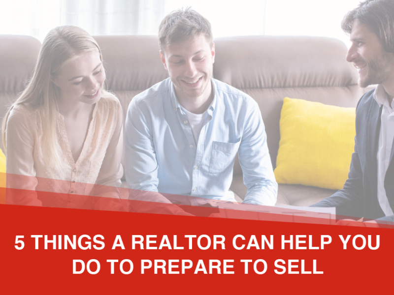 5 Things a Realtor Can Help You Do if You're Getting Ready to Sell