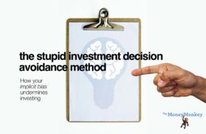 The Stupid Investment Decision Avoidance Method