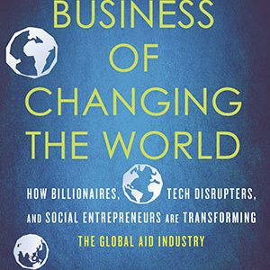 Business of Changing the World Raj Kumar