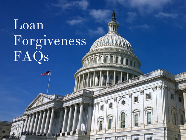Paycheck Protection Program – Loan Forgiveness FAQs