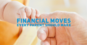 financial moves every parent should make