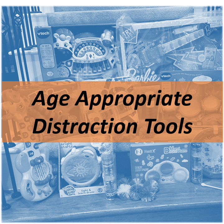 Age Appropraite Distraction Tools