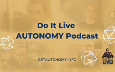 Do It Live! AUTONOMY Podcast – Episode 006