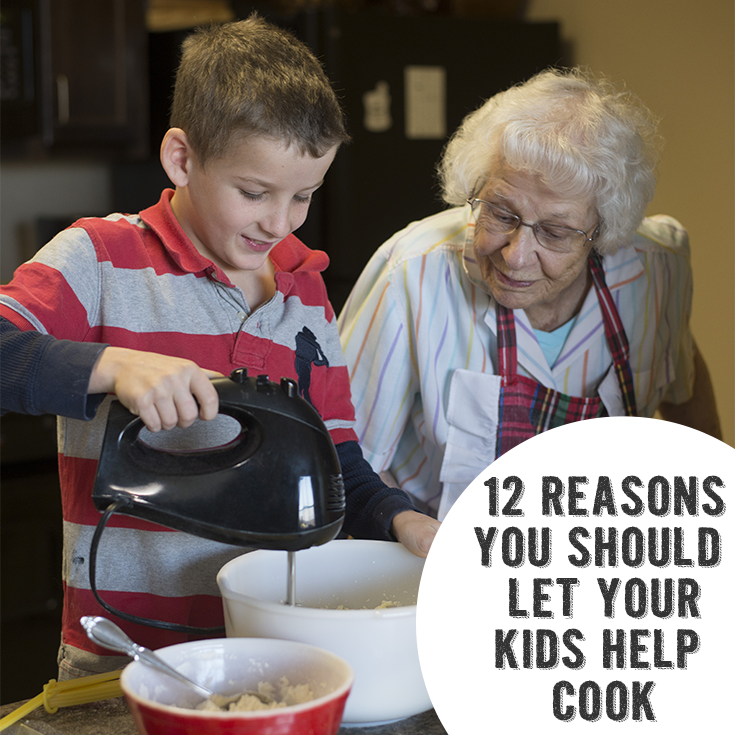 12 Reasons You Should Let Your Kids Help Cook