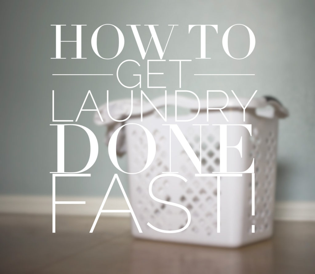 How to get Laundry done fast