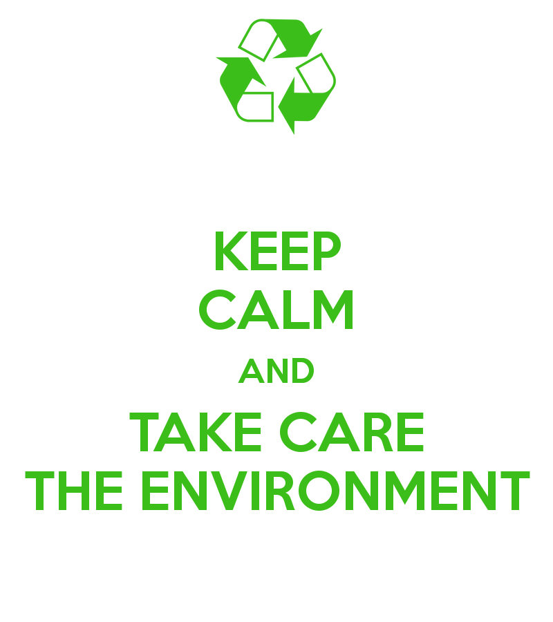 keep-calm-and-take-care-the-environment-1