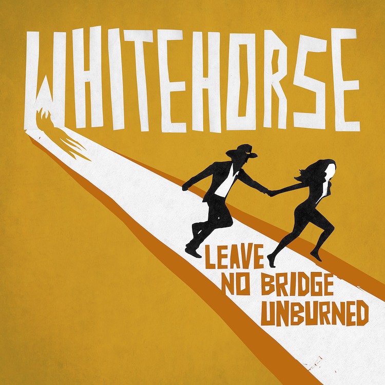 Leave No Bridge Unburned by Whitehorse
