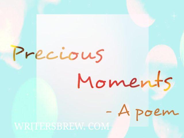 Precious Moments Poem