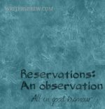 Reservations: An observation – All in good humour