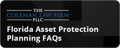 Florida Asset Protection Planning FAQs