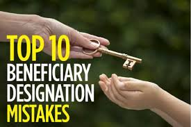 top ten mistakes with beneficiary designations