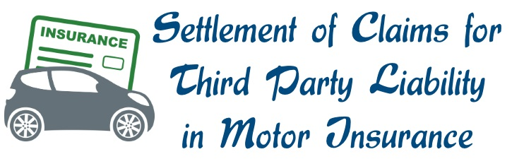 Settlement of Claims for third party liability in Motor Insurance