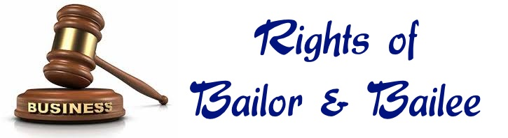 Rights of Bailor and Bailee