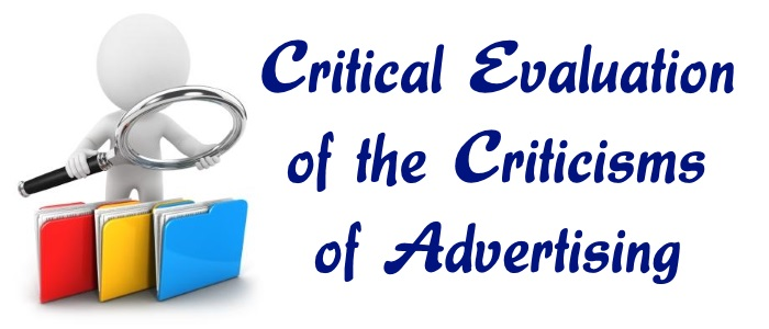 Critical Evaluation of the Criticisms of Advertising