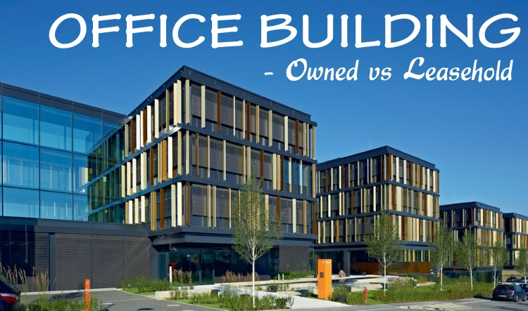 Office Building - Owned vs Leasehold