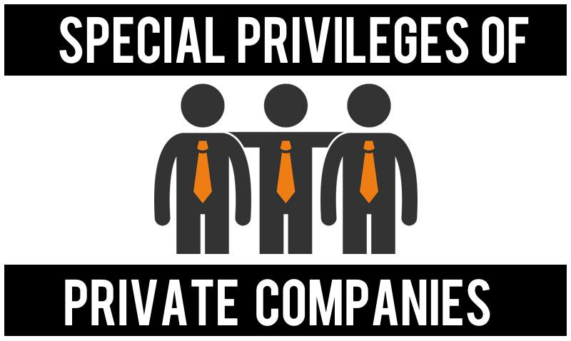 Special Privileges of Private Companies