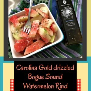 Carolina Gold Oil drizzled Salted Watermelon Rind
