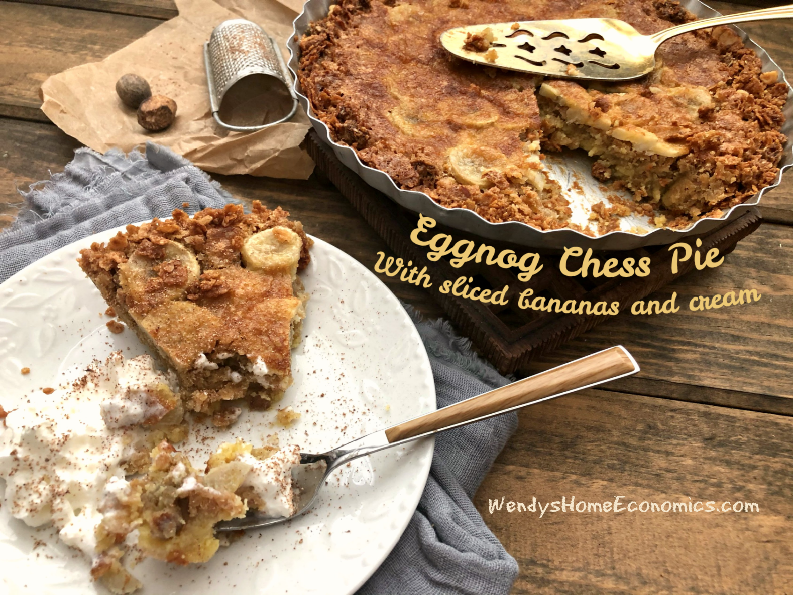Egg Nog Chess Pie with bananas and cream