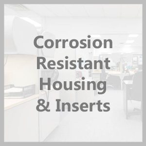 Corrosion Resistant Housing & Inserts