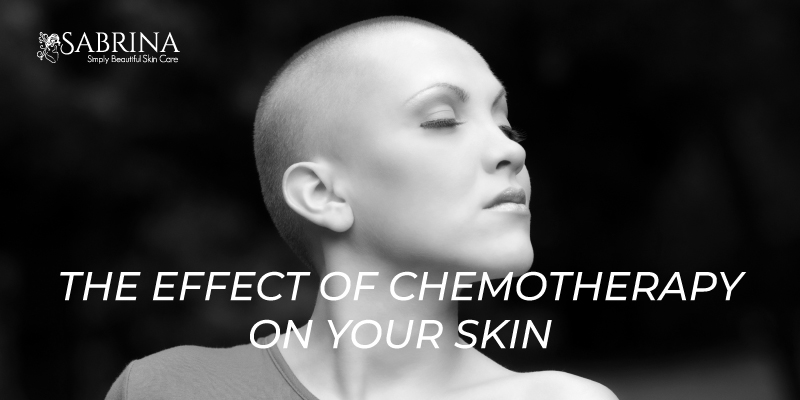 the effect of chemotherapy on your skin