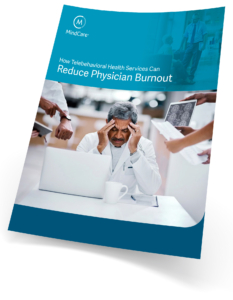 How Telebehavioral Health Services Can Reduce Physician Burnout