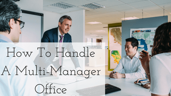 How To Handle A Multi-Manager Office