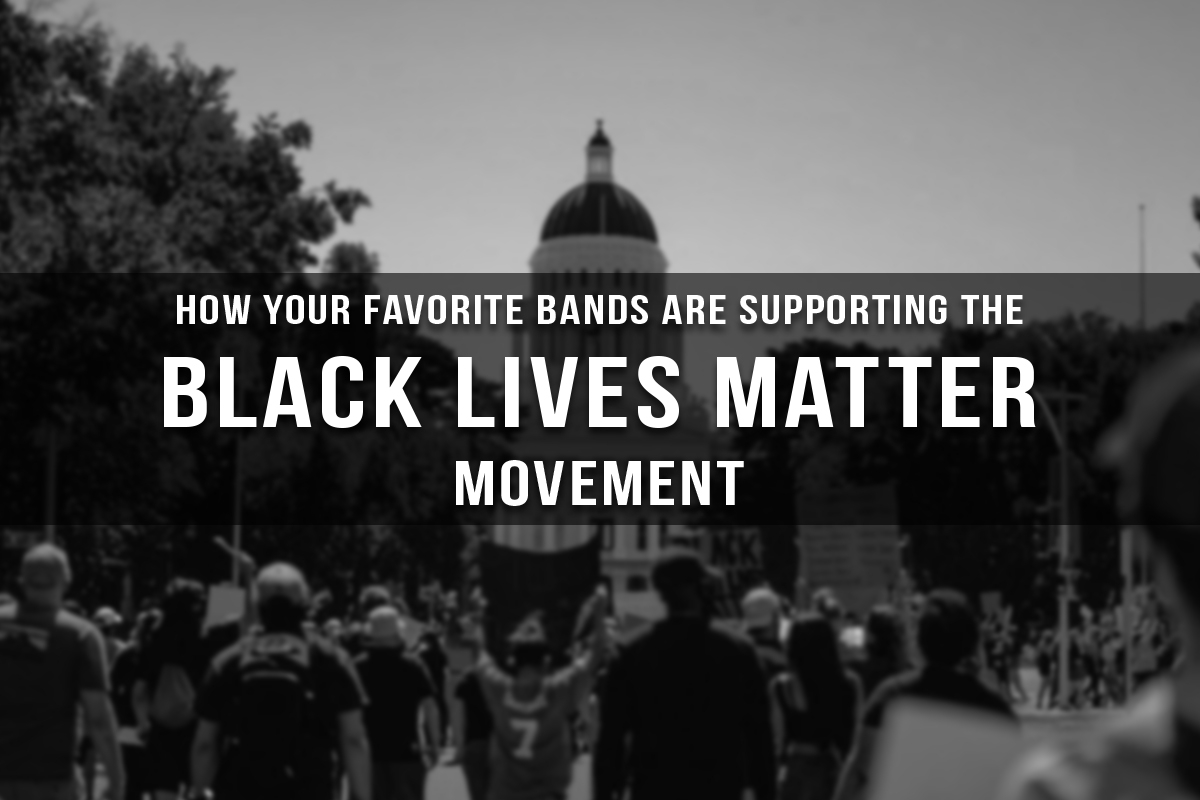 HOW YOUR FAVORITE BANDS ARE SUPPORTING THE BLACK LIVES MATTER MOVEMENT