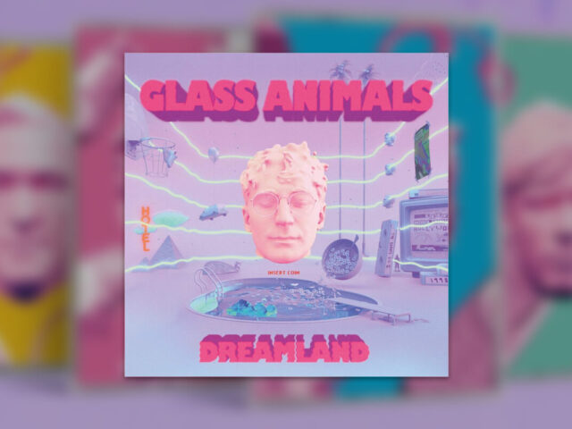 REVIEW: GLASS ANIMALS – 'DREAMLAND'; BEATS, B-SIDES, AND THE BEST SINGLE OF 2020