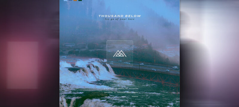 Thousand Below – let go of your love ep review calibertv