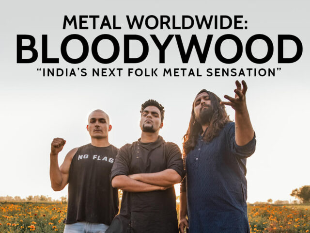 "METAL WORLDWIDE: BLOODYWOOD – ""INDIA'S NEXT FOLK METAL SENSATION"""