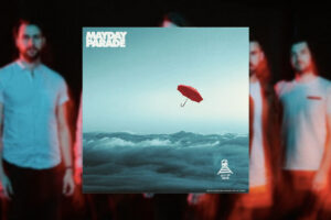 "REVIEW: MAYDAY PARADE 'OUT OF HERE' EP – ""CLASSIC & TIMELESS POP-PUNK"""