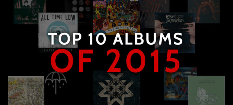 Top 10 Albums of 2015 CaliberTV – Bring Me The Horizon All Time Low Wage War Neck Deep