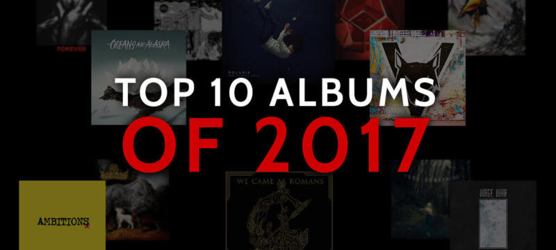 Top 10 Albums of 2017 CaliberTV – polaris asking alexandria wage war neck deep