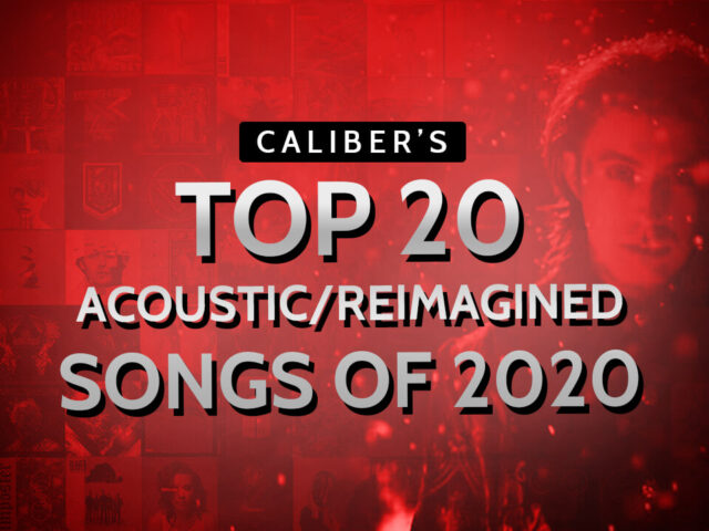 CALIBER'S BEST OF 2020: TOP 20 ACOUSTIC/REIMAGINED SONGS