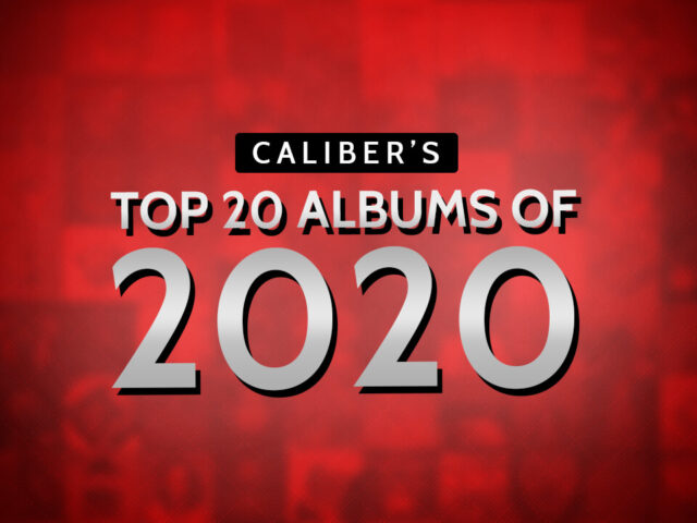 CALIBER'S BEST OF 2020: TOP 20 ALBUMS OF THE YEAR