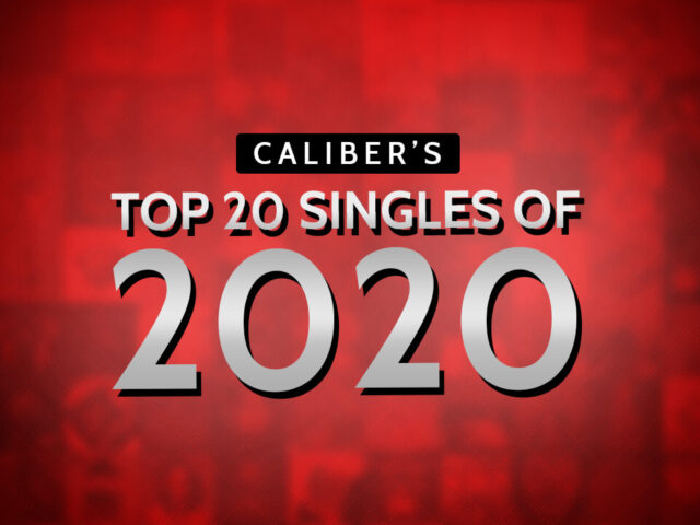 CALIBER'S BEST OF 2020: TOP 20 SINGLES OF THE YEAR