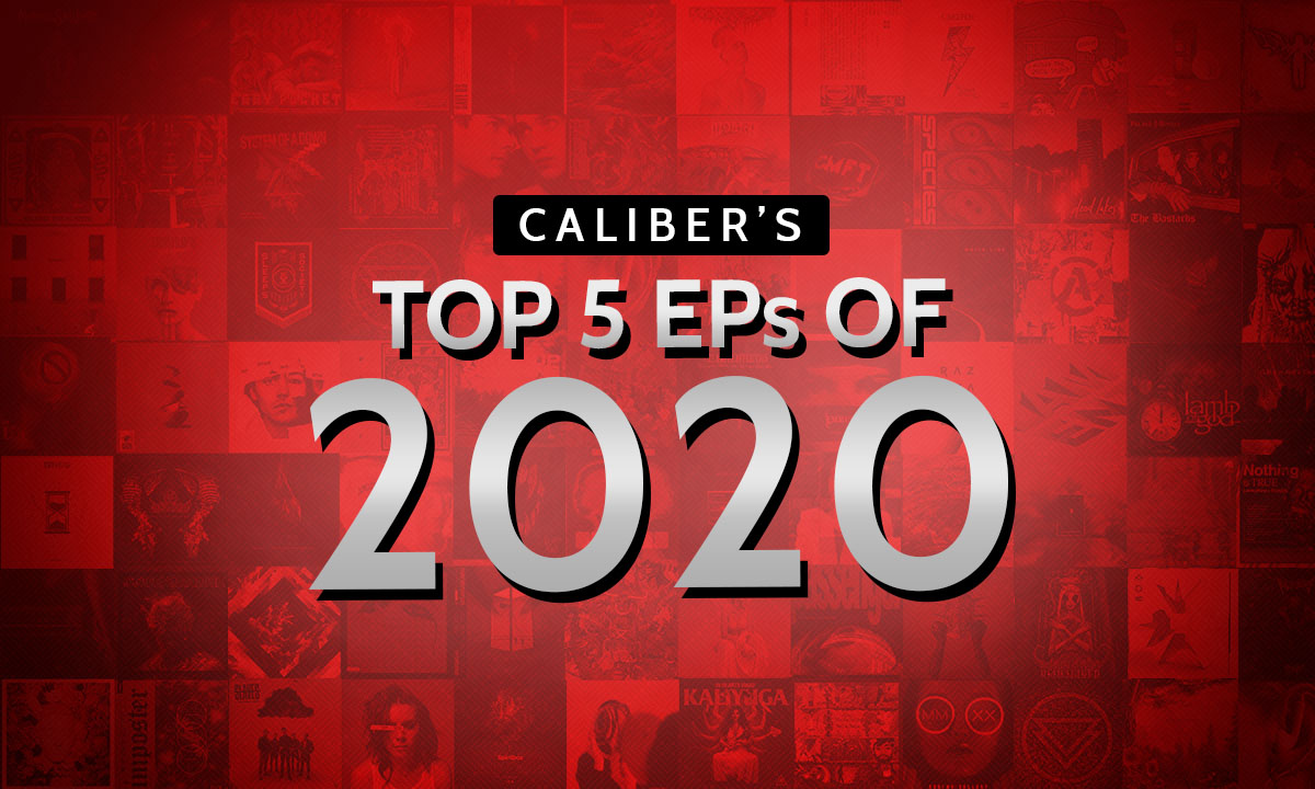 CALIBER'S BEST OF 2020: TOP 5 EPs OF THE YEAR