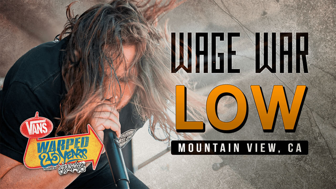 "LIVE: WATCH WAGE WAR PERFORM ""LOW"" (WARPED TOUR 25TH ANNIVERSARY)"